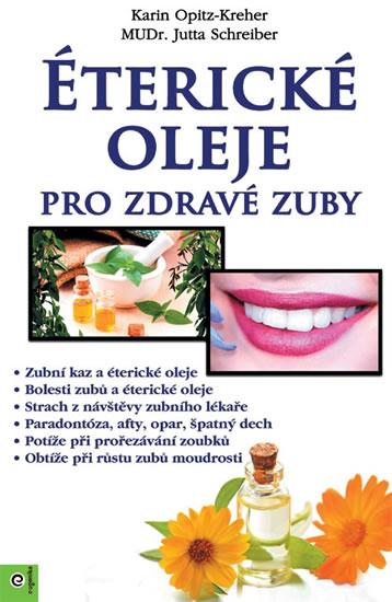 Éterické oleje pro zdravé zuby - Karin Opitz-Kreher, Jutta Schreiber