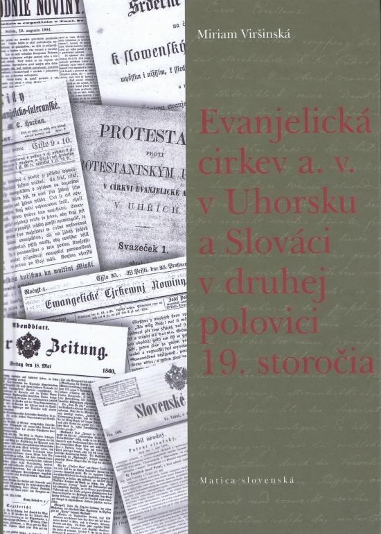 Evanjelická cirkev a. v. v Uhorsku a Slováci v druhej polovici 19. storočia - Miriam Viršinská