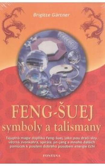 Feng-šuej symboly a talismany - Brigitte Gärtner