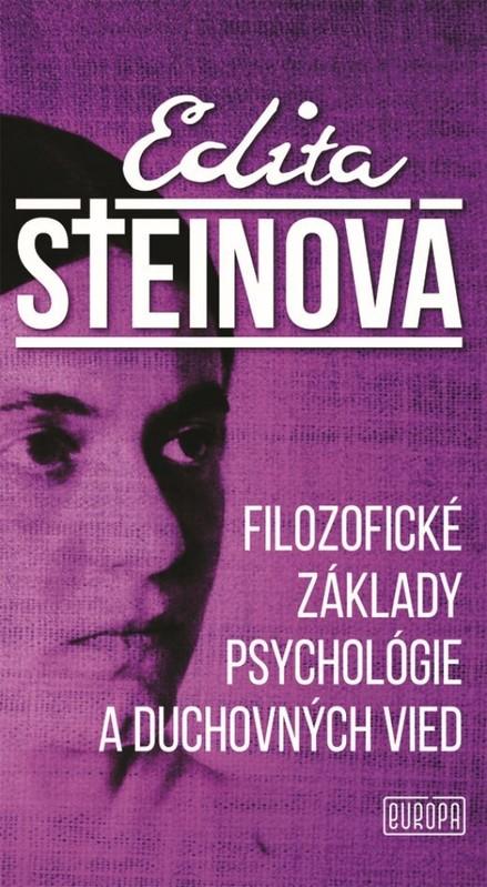Filozofické základy psychológie a duchovných vied - Edita Steinová