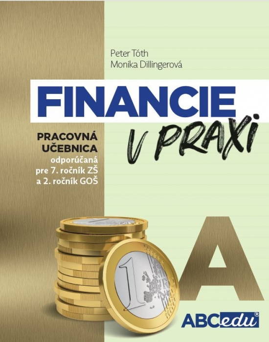Financie v praxi - pracovná učebnica - časť A - Peter Tóth, Monika Dillingerová