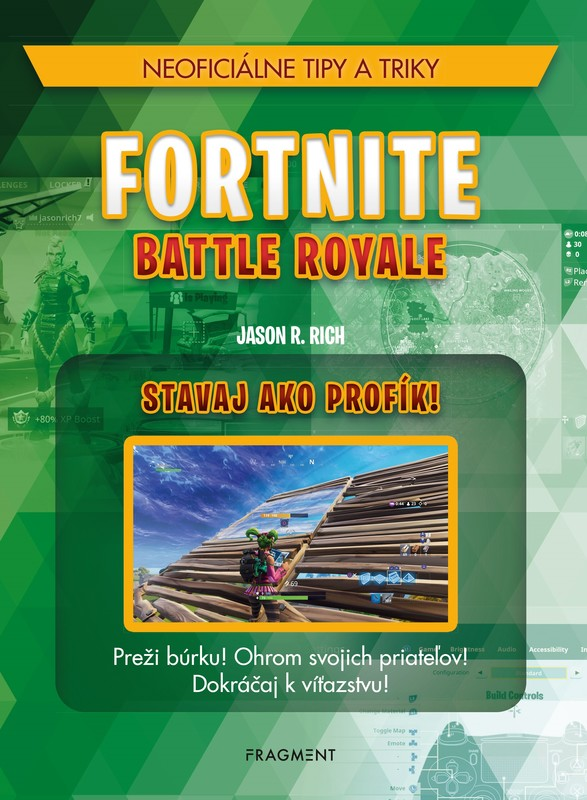 Fortnite Battle Royale: Stavaj ako profík! - Jason R. Rich