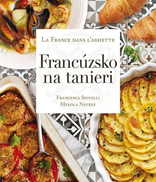 Francúzsko na tanieri - Francesca Spinelli, Mykola Nevrev