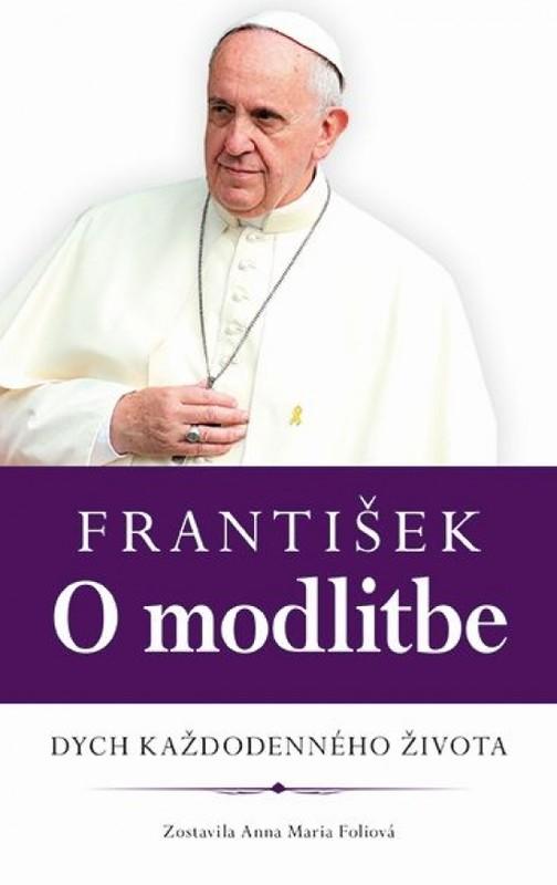 František: O modlitbe - Anna Maria Foliová