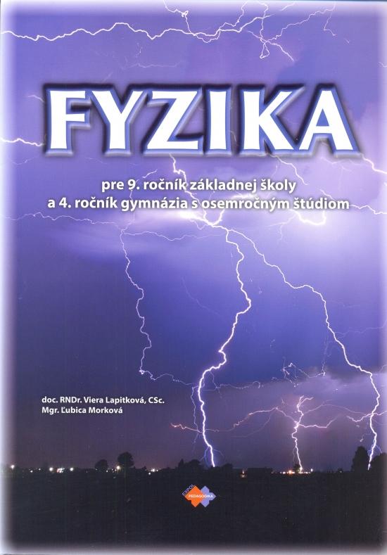 Fyzika pre 9. ročník základnej školy a 4. ročník gymnázia s osemročným štúdiom - Kolektív autorov