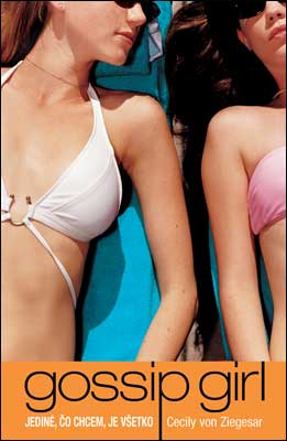 Gossip Girl 3: Jediné, čo chcem, je všetko - Cecily von Ziegesar