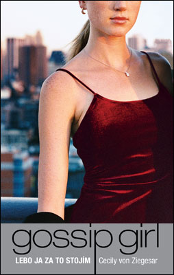 Gossip Girl 4: Lebo ja za to stojím - Cecily von Ziegesar