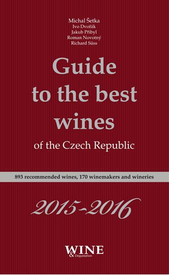 Guide to the best wines of the Czech Republic 2015-2016 - Kolektív