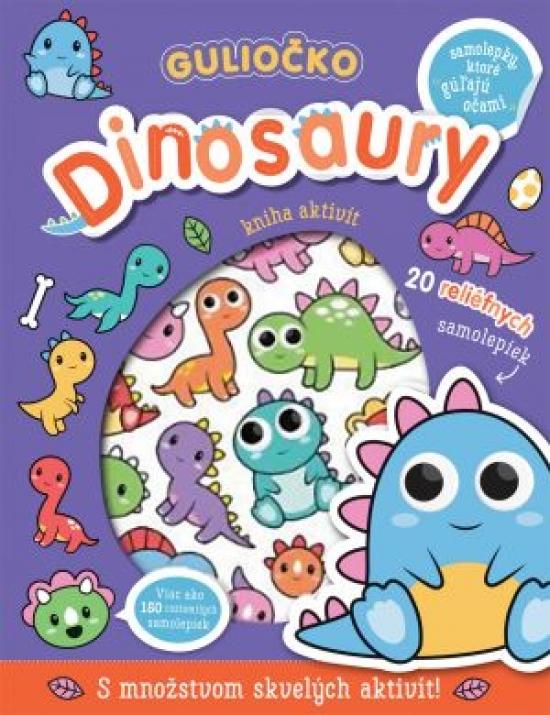 Guliočko Dinosaury 20 reliéfnych samolepiek - Kolektív autorov