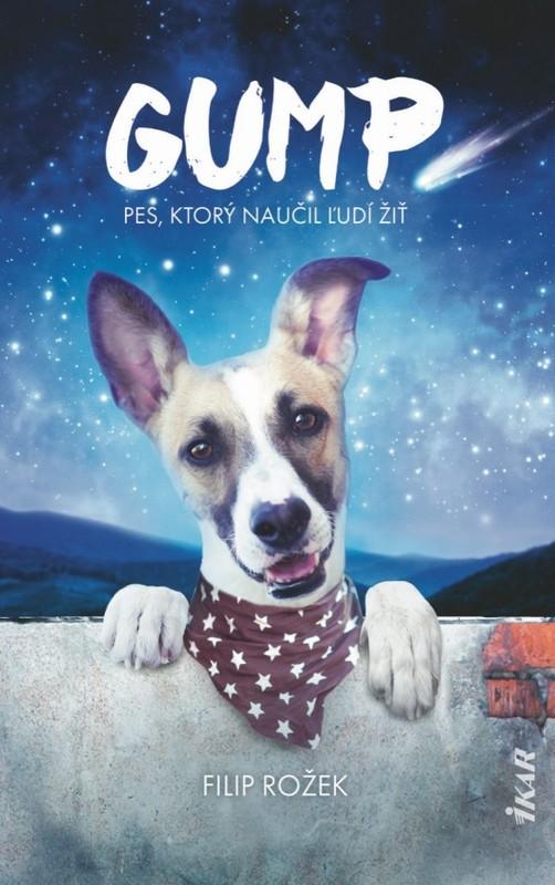 Gump. Pes, ktorý naučil ľudí žiť - Filip Rožek
