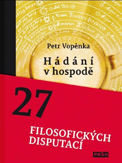 Hádání v hospodě - 27 filosofických disputací - Petr Vopěnka