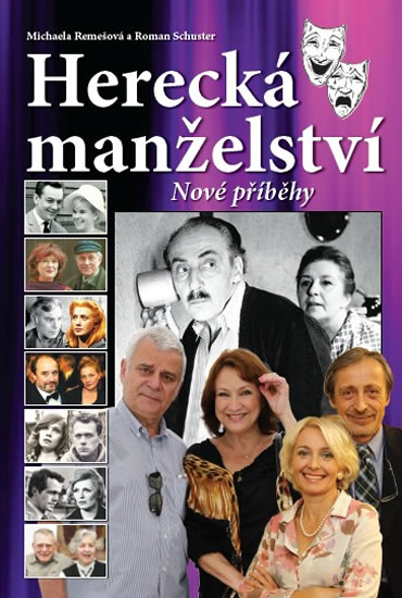 Herecká manželství - Nové příběhy - Michaela Remešová, Roman Schuster