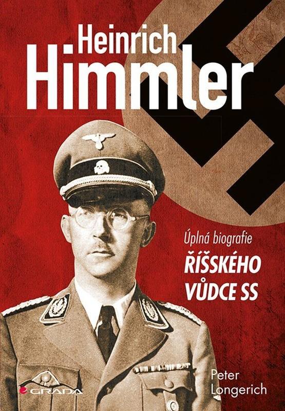 Himmler - Úplná biografie říšského vůdce SS - Peter Longerich