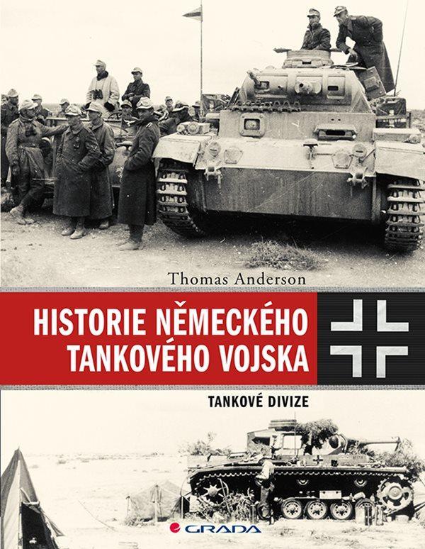 Historie německého tankového vojska - Tankové divize - Thomas Anderson