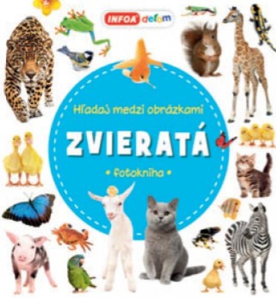 Hľadaj medzi obrázkami - Zvieratá - Kolektív autorov