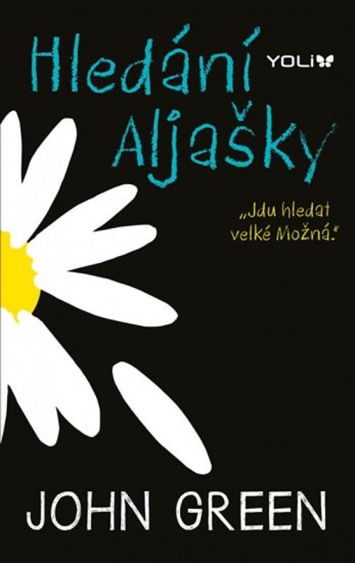 Hledání Aljašky - 3.vydání - John Green