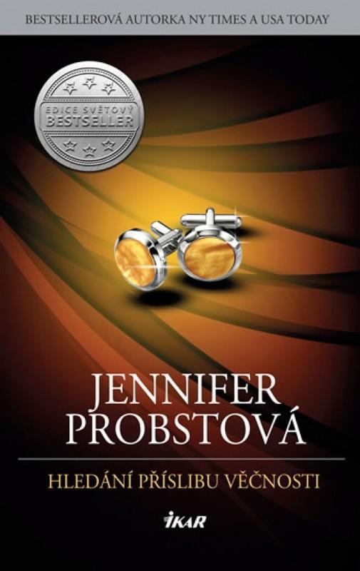 Hledání příslibu věčnosti CZ - Jennifer Probstová