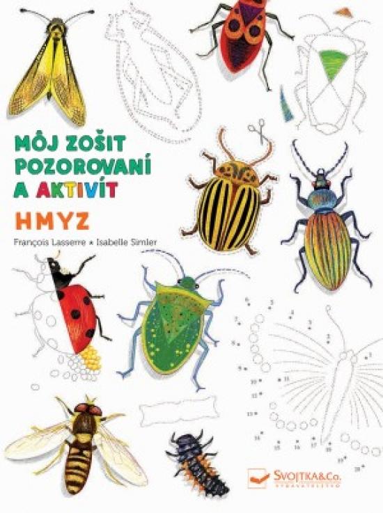 Hmyz - Môj zošit pozorovania a aktivít - Kolektív autorov