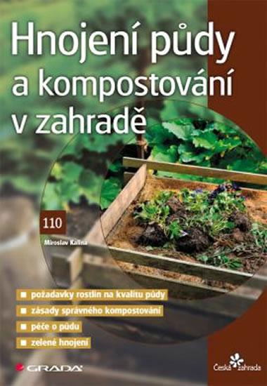 Hnojení půdy a kompostování v zahradě - Kalina Miroslav