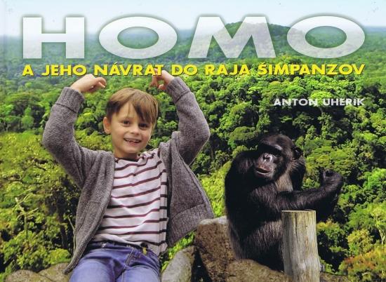 Homo a jeho návrat do raja šimpanzov - Uherík Anton
