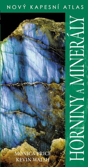 Horniny a minerály - Nový kapesní atlas - 3. vydání - Monica Price, Kevin Walsh