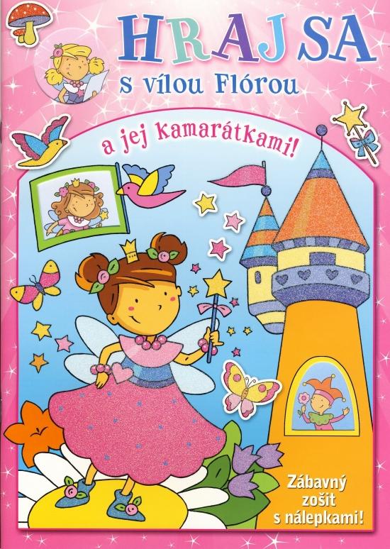 HRAJ SA s vílou Flórou a jej kamarátkami! - Kolektív
