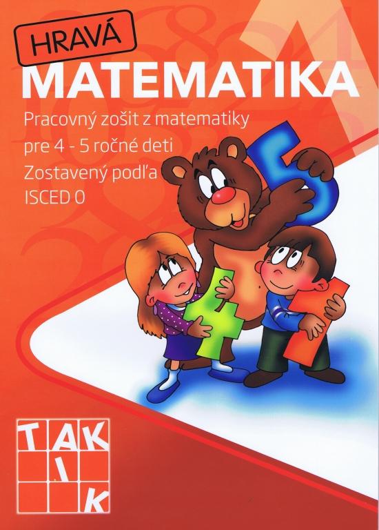 Hravá matematika 1- pracovný zošit pre 4 - 5 ročné deti - Kolektív
