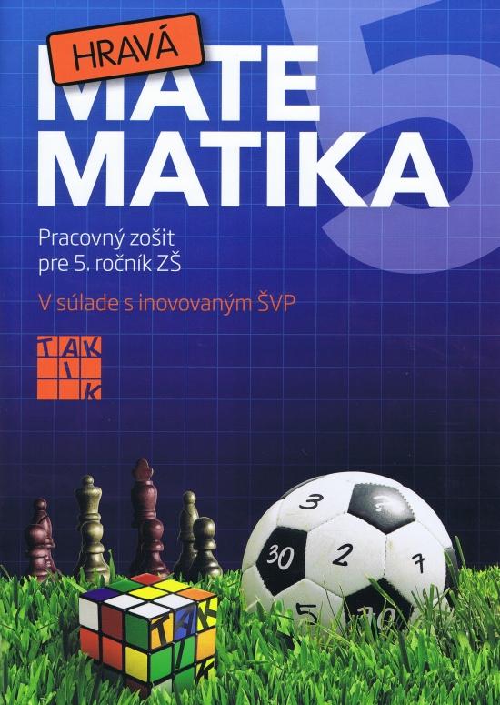 Hravá matematika 5 ( nov.vydanie ) - Kolektív autorov