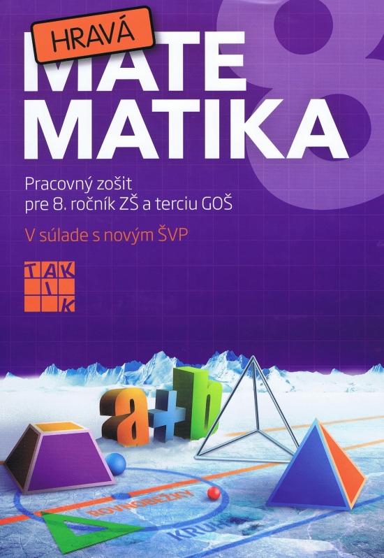 Hravá matematika 8 ( nové vydanie ) - Kolektív