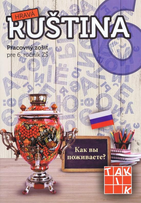 Hravá ruština 6 (nov.vyd.) - Kolektív autorov