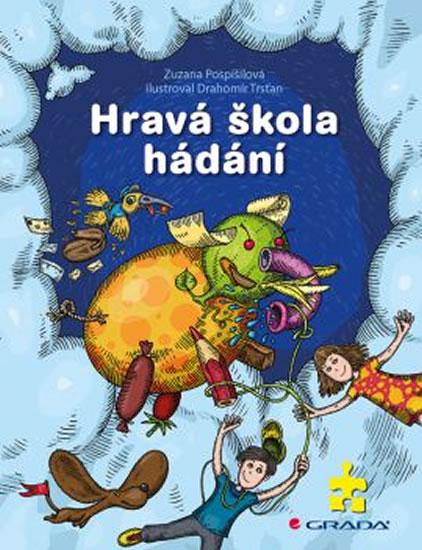 Hravá škola hádání - Zuzana Pospíšilová , Trsťan Drahomír