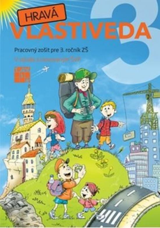 Hravá vlastiveda 3-Pracovný zošit pre 3. ročník ZŠ - Kolektív autorov