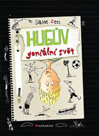 Hugův geniální svět - Sabine Zett, Ute Krause