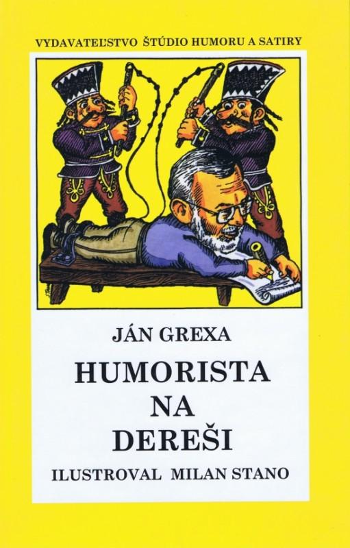 Humorista na dereši - Ján Grexa