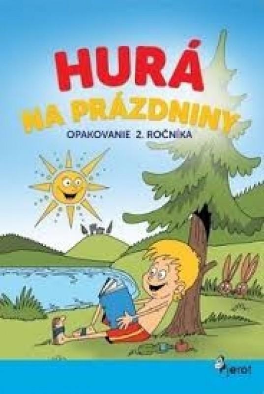 Hurá na prázdniny opakovanie 2.ročníka - Petr Šulc,Dana Križáková