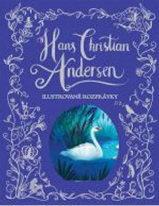 Ilustrované rozprávky - Hans Christian Andersen