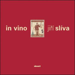 In Vino - Jiri Sliva - Jiří Slíva