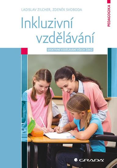 Inkluzivní vzdělávání - Efektivní vzdělá - Ladislav Zilcher, Zdeněk Svoboda
