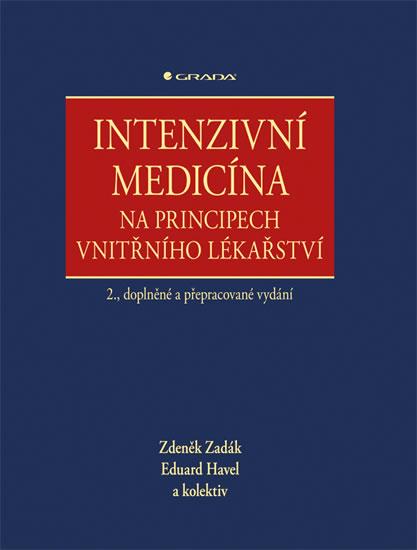 Intenzivní medicína na principech vnitřního lékařství - 2.vydání - Zdeněk Zadák a kolektiv
