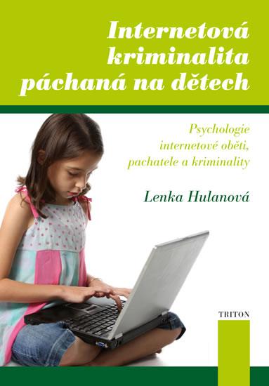 Internetová kriminalita páchaná na dětech - Lenka Hulanová