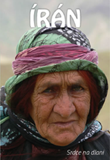 Írán - Srdce na dlani - Miloš Uhlíř