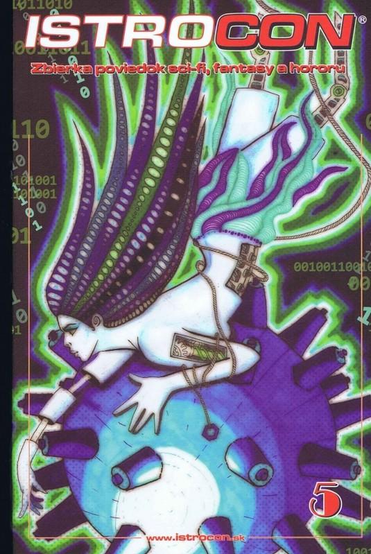 Istrocon 5: zbierka poviedok scifi, fantasy a hororu - Kolektív autorov