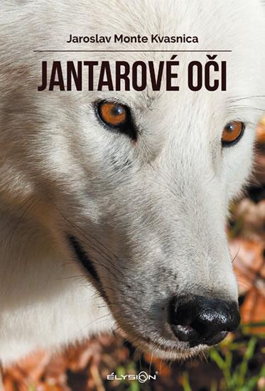 Jantarové oči - Jaroslav Monte Kvasnica