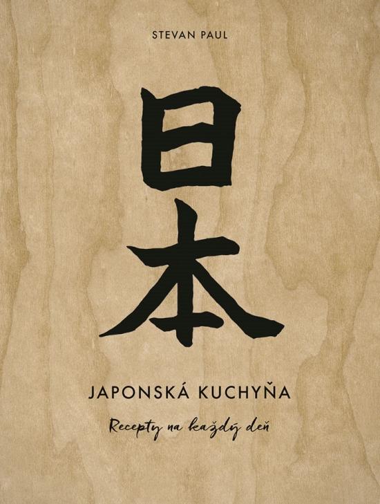 Japonská kuchyňa: Recepty na každý deň - Stevan Paul, Andrea Thode