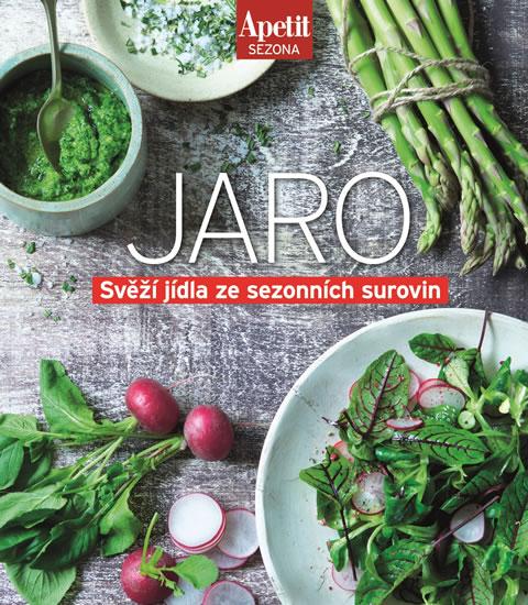 Jaro - Svěží jídla ze sezónních surovin (Edice Apetit)