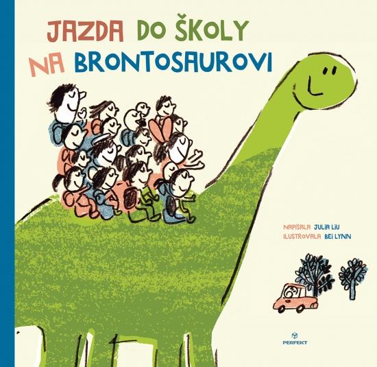 Jazda do školy na brontosaurovi - Julia Liu