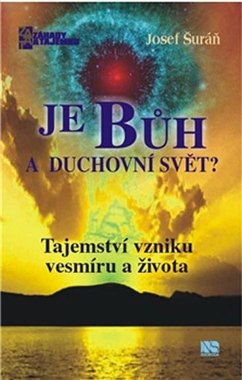 Je Bůh a duchovní svět? - Josef Šuráň