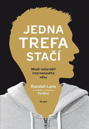 Jedna trefa stačí - Mladí miliardáři internetového věku - Randall Lane