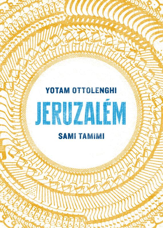 Jeruzalém - Yotam Ottolenghi, Sami Tamimi