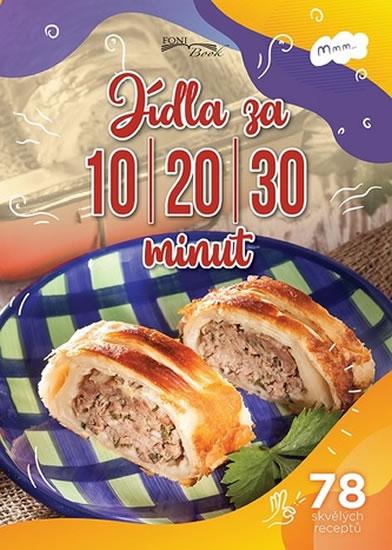 Jídla za 10-20-30 minut * 78 skvělých re - Zoltán Liptai